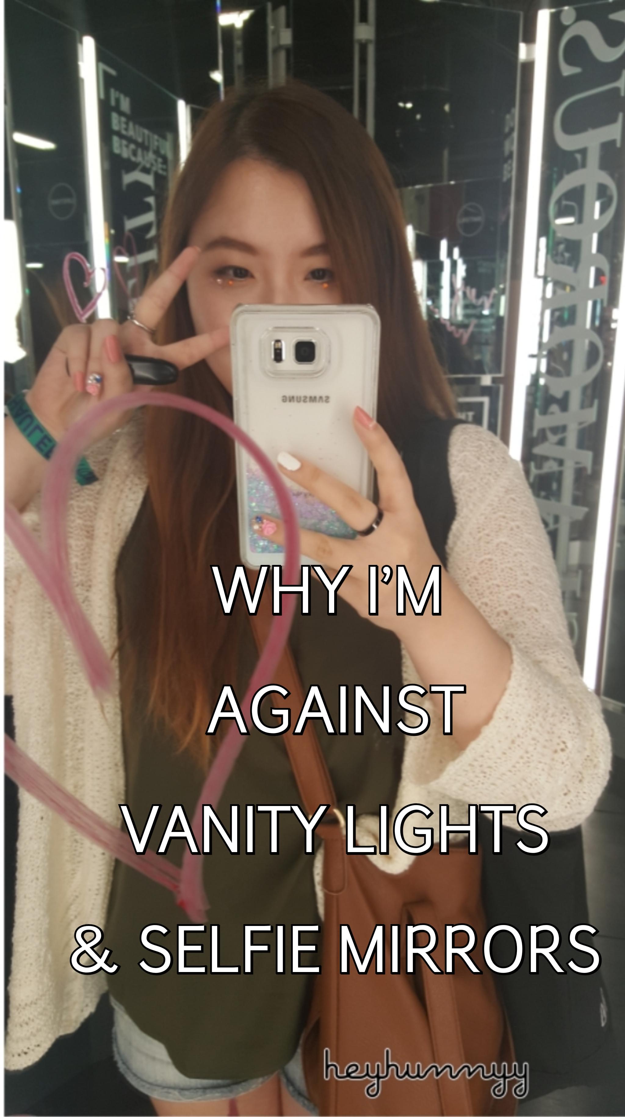 Why I'm Against Vanity Lights & Selfie Mirrors
